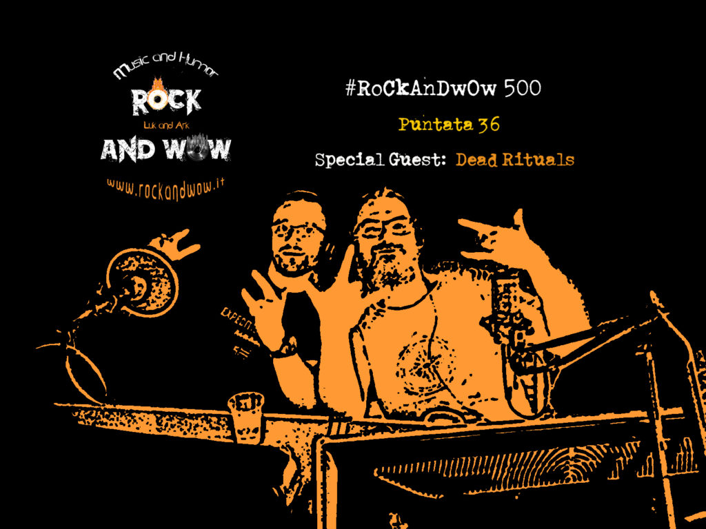 On Air la 36^ puntata di RoCkAnDwOw 500